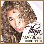 Thara Maybe (Don't Be Afraid) (Single)