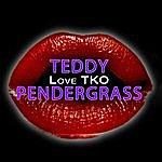Teddy Pendergrass Love Tko (Re-Recorded / Remastered)
