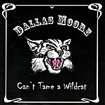 Dallas Moore Can't Tame A Wildcat