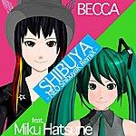 Becca Shibuya (Neo Shibuyak Remix By Sasakure.uk)