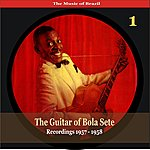 Bola Sete The Music Of Brazil / The Guitar Of Bola Sete Volume 1 / Recordings 1957 - 1958