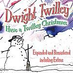 Dwight Twilley Have A Twilley Christmas (Bonus Track Edition)