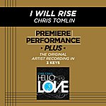Chris Tomlin I Will Rise (Premiere Performance Plus Track)