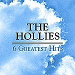 The Hollies 6 Greatest Hits (2003 Digital Remaster)