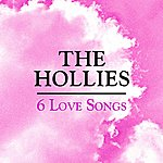 The Hollies 6 Love Songs