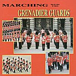 The Band Of The Grenadier Guards Marching With The Grenadier Guards