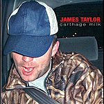 James Taylor Carthage Milk