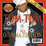 Tum Tum A.K.A. O-Tumma-Tumladin (Parental Advisory)
