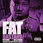 Fat Bastard [Screwed] Return Of The Bellyman (Parental Advisory)