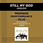 Avalon Still My God (Premiere Performance Plus Track)