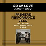 Jeremy Camp So In Love (Premiere Performance Plus Track)