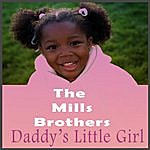 The Mills Brothers Daddy's Little Girl (2-Track Single)