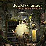 Liquid Stranger The Intergalactic Slapstick