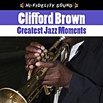 Clifford Brown Greatest Jazz Moments