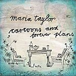 Maria Taylor Cartoons And Forever Plans