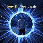 Joey B I Won't Wait