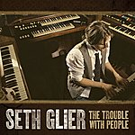 Seth Glier The Trouble With People