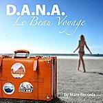 Dana Le Beau Voyage