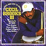 Cecil Brooks III For Those Who Love To Groove
