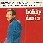 Bobby Darin Beyond The Sea / That's The Way Love Is [Digital 45]