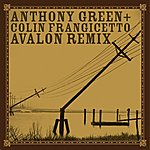 Anthony Green Avalon (Remixed By Colin Frangicetto)
