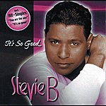 Stevie B. It's So Good (Limited Edition)