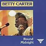 Betty Carter Round Midnight  (1991 Remix/Remaster)