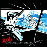 Gob How Far Shallow Takes You (U.s. Version)