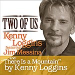 Kenny Loggins Two Of Us/There Is A Mountain