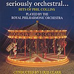 Royal Philharmonic Seriously Orchestral... Hits Of Collins