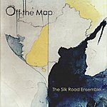 The Silk Road Ensemble Off The Map