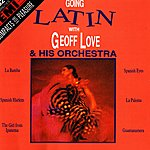 Geoff Love & His Orchestra Going Latin