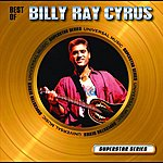 Billy Ray Cyrus Best Of Billy Ray Cyrus - Superstar Series