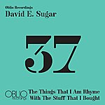 David E. Sugar The Things That I Am Rhyme With The Stuff That I Bought