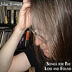John Howard Songs For The Lost And Found