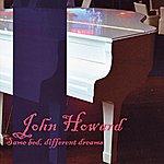 John Howard Same Bed, Different Dreams