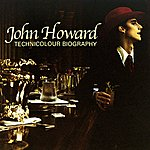 John Howard Technicolour Biography