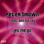 Ann Bailey Let Me Go (Incl. Eddie Amador & Peter Gelderblom Mixes)
