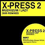 X-Press 2 Muzikizum / Lazy 2009 Remixes