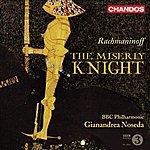 Gianandrea Noseda Rachmaninov, S.: Miserly Knight (The) [Opera] (Abdrazakov, Didyk, Bbc Philharmonic, Noseda)