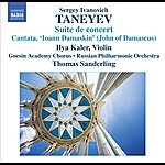 Thomas Sanderling Taneyev, S.i.: Suite De Concert / Ioann Damaskin (John Of Damascus) (Kaler, Gnesin Academy Chorus, Russian Philharmonic, T. Sanderling)