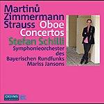 Stefan Schilli Martinu, B. / Zimmermann, B.a. / Strauss, R.: Oboe Concertos (Schilli, Bavarian Radio Symphony, Jansons)