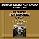 Jeremy Camp Speaking Louder Than Before (Premiere Performance Plus Track)