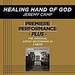 Jeremy Camp Healing Hand Of God (Premiere Performance Plus Track)
