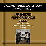 Jeremy Camp There Will Be A Day (Premiere Performance Plus Track)