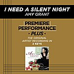 Amy Grant I Need A Silent Night (Premiere Performance Plus Track)