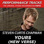 Steven Curtis Chapman Yours (New Verse) (Premiere Performance Plus Track)