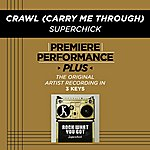 Superchick Crawl (Carry Me Through) (Premiere Performance Plus Track)