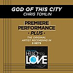 Chris Tomlin God Of This City (Premiere Performance Plus Track)