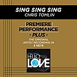 Chris Tomlin Sing Sing Sing (Premiere Performance Plus Track)